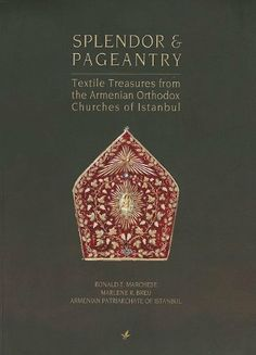 Splendor and Pageantry: Textile Treasures from the Armenian Orthodox Churches of Istanbul by Ronald Marchese. Save 29 Off!. $109.41. Publication: March 16, 2011. Publisher: Citlembik Publications (March 16, 2011)