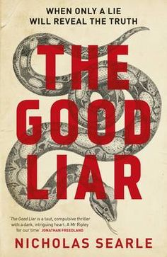 Booktopia has The Good Liar, When Only A Lie Will Reveal The Truth by Nicholas Searle. Buy a discounted Paperback of The Good Liar online from Australia's leading online bookstore. Best Books To Read, Books To Buy, New Books, Good Books, Library Books, Books 2016, Truth Hurts, Fiction Books, Crime Books