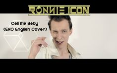 Call Me Baby (EXO English Cover) by Ronnie Icon
