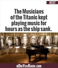 eDidYouKnow.com ►  The Musicians of the Titanic kept playing music for hours as the ship sank. Wow Facts, Wtf Fun Facts, True Facts, Crazy Facts, Random Facts, Good To Know, Did You Know, Titanic Underwater, Medical Mnemonics