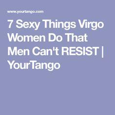 7 Sexy Things Virgo Women Do That Men Can't RESIST | YourTango