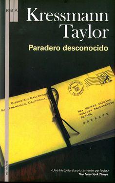 """""""Paradero desconocido"""" de Kressmann Taylor. Empezado el 28 de diciembre de 2014. Terminado el 29 de diciembre de 2014. ¡Impresionante relato, una pequeña joya, no se puede decir tanto en tan pocas letras (el libro tiene 100 páginas! Un enfoque distinto del Holocausto."""