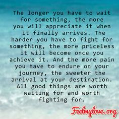 The longer you have to wait for something