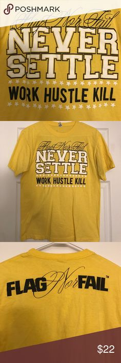 Flag Nor Fail Never Settle Work Hustle Kill Flag Nor Fail Test Print Greatness Kill Everything size medium bright yellow with white and black. Worn once perfect condition. flag nor fail Shirts Tees - Short Sleeve