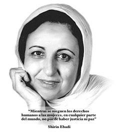 """""""Mientras se nieguen los derechos humanos a las mujeres, en cualquier parte del mundo, no puede haber justicia ni paz""""   Shirin Ebadi, premio Nobel de la Paz Para saber más sobre personas que marcan la diferencia sostenible visita www.solerplanet.com"""