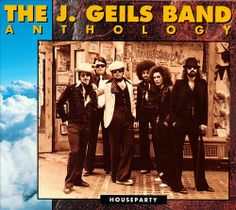 The J. Geils Band, The J. Geils Band Anthology - Houseparty