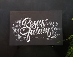 Chalkboard Lettering - As rosas não falam (Roses do not speak) - Cartola