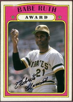 1972 Topps Babe Ruth Award - Roberto Clemente, Pittsburgh Pirates, Baseball Cards That Never Were.
