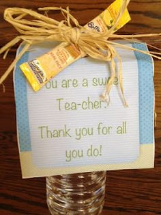 You are a sweet tea-cher...thanks for all you do! Change the wording up for someone else in mind........