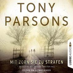 Mit Zorn sie zu strafen - Detective Max Wolfes zweiter Fall by Tony Parsons
