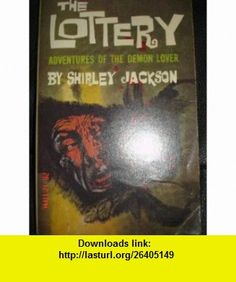 The Lottery, Adventures of the Demon Lover (Avon T-449) Shirley Jackson ,   ,  , ASIN: B0010C54LW , tutorials , pdf , ebook , torrent , downloads , rapidshare , filesonic , hotfile , megaupload , fileserve