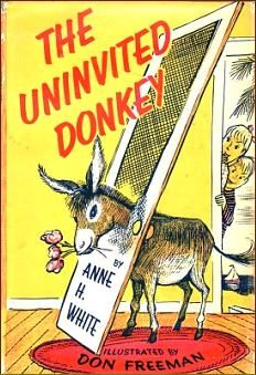 The Uninvited Donkey, written by Anne H. White, illustrations by Don Freeman