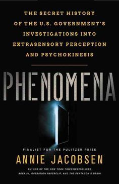 Phenomena : The Secret History of the U.S. Government's Investigations into Extrasensory Perception and Psychokinesis, by Annie Jacobsen, New York Times Book Review, 4/26/17