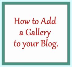 How to Add a Gallery to Your Blog