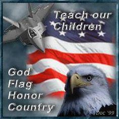 Teach our children: God, Flag, Honor, Country