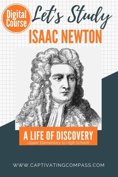 Let's Study Isaac Newton Digital Course (it's a download) contains 19 lessons including experiments, videos, MP3 audio files, for ages upper elementary through high school. Perfect for homeschoolers and those who love history & science. Available now. Science Lessons, Science Activities, Science Experiments, Steam Activities, Science Resources, History Activities, Teaching Science, Teaching Tips, Educational Activities