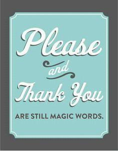 Please & Thank Yo are still magic words ♥
