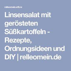Linsensalat mit gerösteten Süßkartoffeln - Rezepte, Ordnungsideen und DIY   relleomein.de