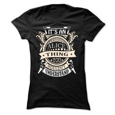 IF YOURE ALICE  YOU UNDERSTAND  EVERYONE ELSE HAS NO IDEA THESE MAKE GREAT GIFTS FOR OTHER FAMILY MEMBERS T-SHIRTS, HOODIES (23.99$ ==► Shopping Now) #if #youre #alice # #you #understand # #everyone #else #has #no #idea #these #make #great #gifts #for #other #family #members #shirts #tshirt #hoodie #sweatshirt #giftidea