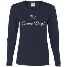 It's Game Day With White Letters - Gildan Ladies' Cotton LS T-Shirt