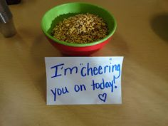 """""""I am 'cheering' you on today!""""  Serve students snacks with fun signs the morning of a big test."""