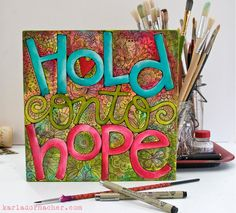 May the God of hope fill you with all joy and peace in believing, so that by the power of the Holy Spirit you may abound in hope. Romans 15:13 ~ credit to http://karladornacher.typepad.com/karlas_korner/