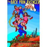 The Back Pain Avenger: Heal Chronic Back Pain and Destroy it Forever (Kindle Edition)By Joe Chiappetta