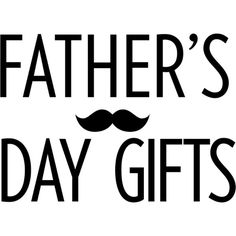 Fathers Day Gifts ❤ liked on Polyvore featuring print, text, words, phrase, quotes and saying