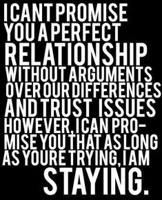 Cant promise you a perfect relationship love love quotes life quotes quotes quote life life lessons soulmate relationship quotes