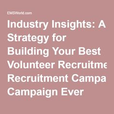 Industry Insights: A Strategy for Building Your Best Volunteer Recruitment Campaign Ever