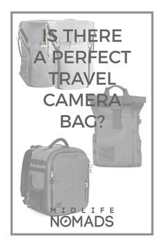 39e76284e59b IS THERE A PERFECT CAMERA BAG  How important is a good travel camera bag