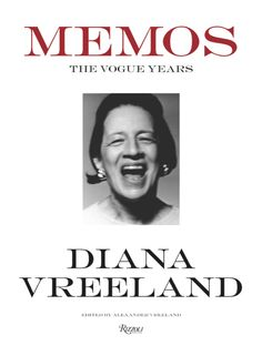 MEMOS: THE VOGUE YEARS by Diana Vreeland - Can't wait for this to come out!