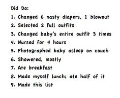 The did-do-list! So you know you did do some things in the 8 hours since your hubby left for work. New babies, amiright??