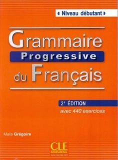 la faculté: Grammaire progressive du Français: Niveau débutant