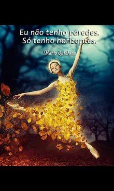 """I don't have walls, just horizons"" - Mario Quintana, brazilian poet"