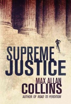 Supreme justice by Max Allan Collins.  Click the cover image to check out or request the mystery kindle