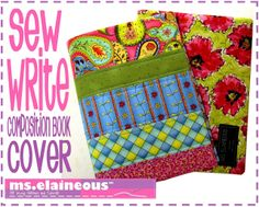 Ms. Elaineous Teaches Sewing: Composition Book Cover - Free Pattern! Links to PDF pattern, tutorial with lots of pics.