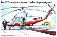 Dave Granlund - Politicalcartoons.com - Trump plan for illegals - English -