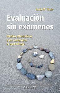 evaluacion sin examenes: medios alternativos para comprobar el ap rendizaje-jesus maria nieto gil-9788483169124