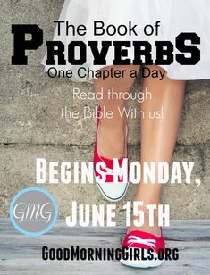 Join us the Good Morning Girls this summer as we read through the book of Proverbs - one chapter a day! ALL of the DETAILS are HERE! Plus a SURPRISE!