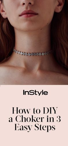 How to DIY a Choker in 3 Easy Steps from InStyle.com