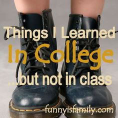 Things I Learned in College but not in Class. 1.Go easy on the ranch dressing, unless you want to buy all new pants to accommodate your ranch ass. Read the rest of the story by Amy Flory by clicking.
