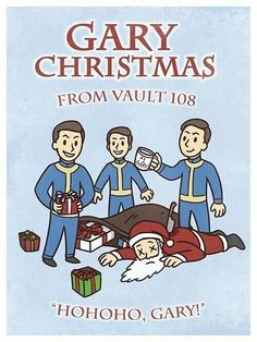 Gary Christmas everyone! #Fallout