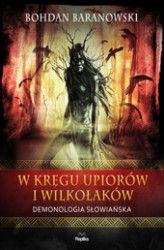 E-book: W kręgu upiorów i wilkołaków - Bohdan Baranowski Memento Mori, True Crime, Books To Read, Witch, Reading, Movies, Movie Posters, Roots, Polish