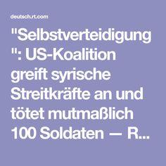 """""""Selbstverteidigung"""": US-Koalition greift syrische Streitkräfte an und tötet mutmaßlich 100 Soldaten — RT Deutsch"""