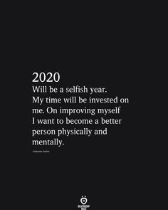 2020 Will Be A Selfish Year. My Time Will Be Invested On Me - Persönliche entw. - 2020 Will Be A Selfish Year. My Time Will Be Invested On Me – Persönliche entwicklung – - Motivacional Quotes, True Quotes, Selfish Quotes, Timing Quotes, Lady Quotes, Qoutes, Friend Quotes, Smile Quotes, Happy Mood Quotes