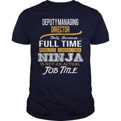 Awesome Tee For Deputy Managing Director T-Shirts, Hoodies. BUY IT NOW ==► Funny Tee Shirts