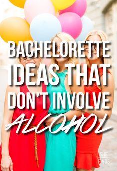 Bachelorette parties that don't involve alcohol