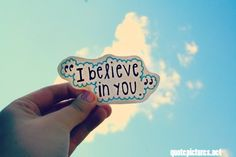 Image result for i believe in you