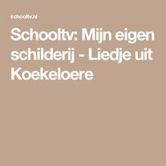 Schooltv: Mijn eigen schilderij - Liedje uit Koekeloere